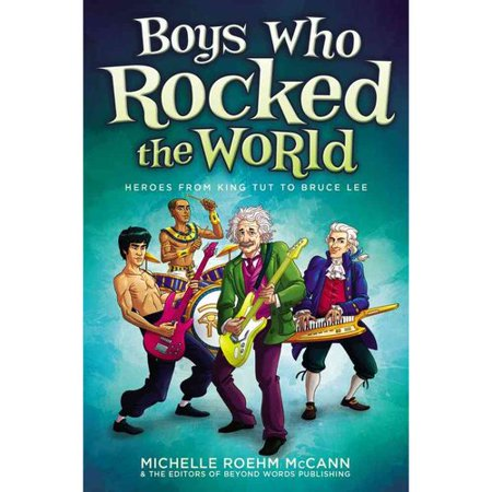 Boys Who Rocked the World: Heroes from King Tut to Bruce Lee by