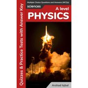 A Level Physics Multiple Choice Questions and Answers (MCQs): Quizzes & Practice Tests with Answer Key - eBook