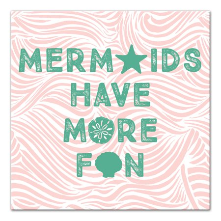 Mermaids Have More Fun 12x12 Canvas Wall Art for $<!---->