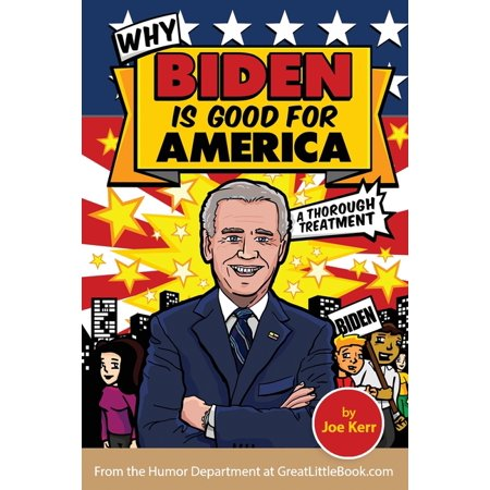 Why Biden is Good for America (Paperback)