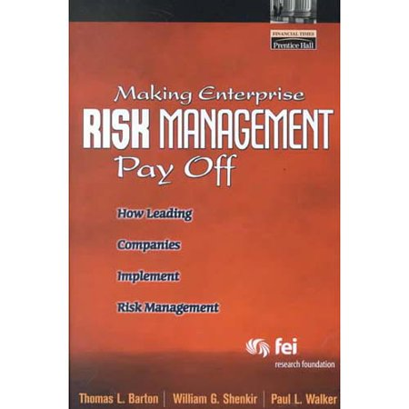 Making Enterprise Risk Management Pay Off: How Leading Companies Implement Risk Management by