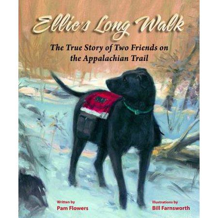 Ellie's Long Walk : The True Story of Two Friends on the Appalachian Trail (Halloween Walks On Long Island)