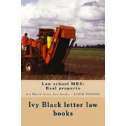 Law School MBE : Real Property: Ivy Black Letter Law Books - Look Inside!