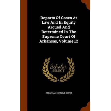 Reports of Cases at Law and in Equity Argued and Determined in the Supreme Court of Arkansas, Volume 12 - image 1 of 1