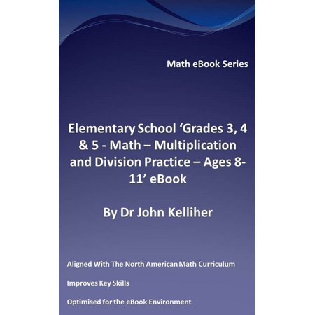 Elementary School 'Grades 3, 4 & 5: Math – Multiplication and Division Practice - Ages 8-11' eBook - eBook - Multiplication Elementary School