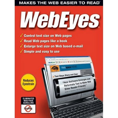 WebEyes 2.2 - Makes the Web Easier to Read- XSDP -6900 - Web Eyes is an Internet Explorer plug-in that allows you to adjust type size instantly (4-144pt.) and eliminate scrolling.  The patented