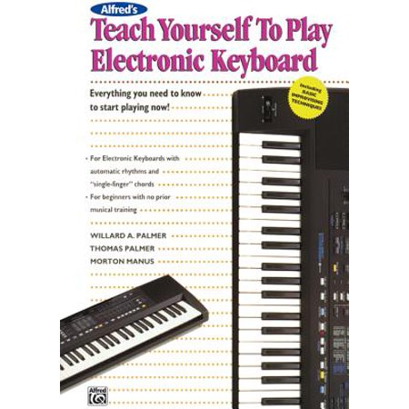 Alfred's Teach Yourself to Play Electronic Keyboard : Everything You Need to Know to Start Playing (Alfred Hymns Keyboard)