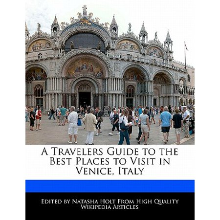 A Travelers Guide to the Best Places to Visit in Venice, (Best Towns In Italy To Visit)