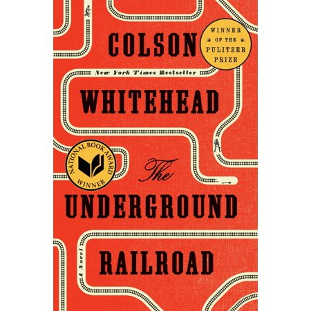The Underground Railroad (Pulitzer Prize Winner) (National Book Award Winner) (Oprah's Book Club) : A