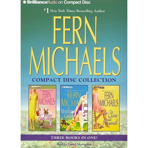 Fern Michaels Compact Disc Collection: Fool Me Once / The Marriage Game / Up Close and Personal
