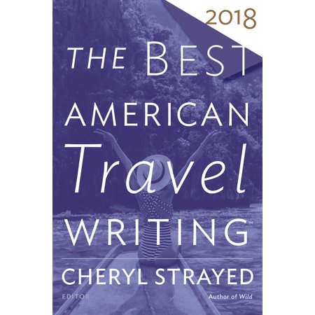 The best american travel writing 2018 - paperback: