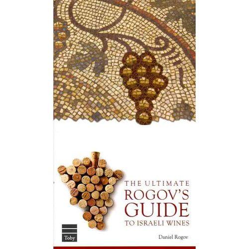 The Ultimate Rogov's Guide to Israeli Wines