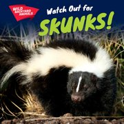 Watch Out for Skunks!