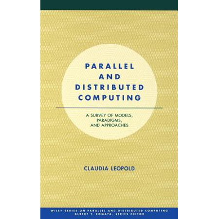Parallel and Distributed Computing : A Survey of Models, Paradigms and