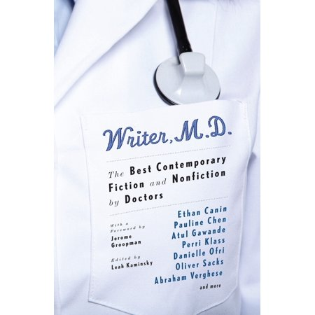 Writer, M.D. : The Best Contemporary Fiction and Nonfiction by