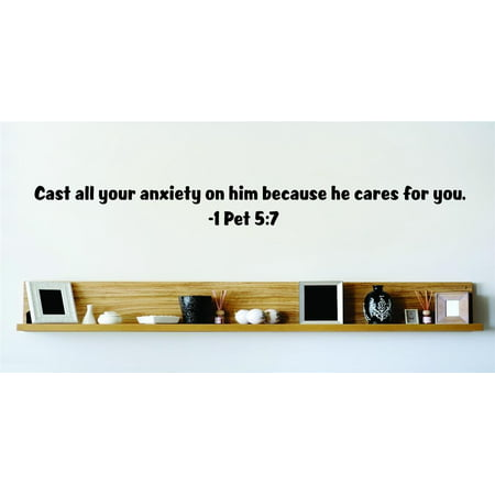 Cast All Your Anxiety On Him Because He Cares For You. - 1 Pet 5:7 Inspirational Life Bible Quote Wall Decal 6x20