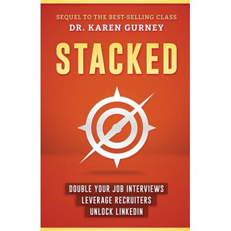 Stacked : Double Your Job Interviews, Leverage Recruiters, Unlock Linkedin