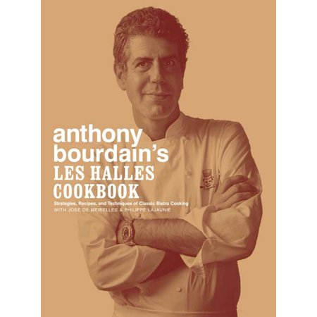 Classic Strategy (Anthony Bourdain's Les Halles Cookbook: Strategies, Recipes, and Techniques of Classic Bistro Cooking)