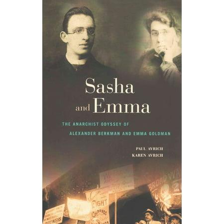 Sasha And Emma  The Anarchist Odyssey Of Alexander Berkman And Emma Goldman