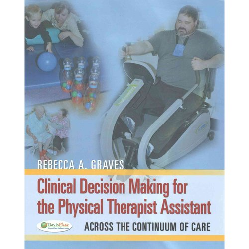 Clinical Decision Making for the Physical Therapist Assistant + Path for the Physical Therapy Assistant