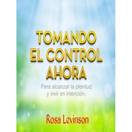 Tomando El Control Ahora - eBook