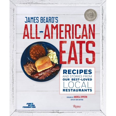 James Beard's All-American Eats : Recipes and Stories from Our Best-Loved Local