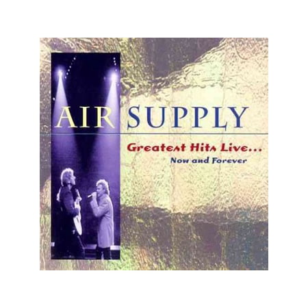 Air Supply - Greatest Hits Live: Now and Forever