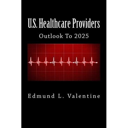 U S  Healthcare Providers  Outlook To 2025