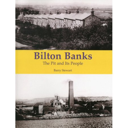 Bilton Banks   The Pit And Its People  Paperback