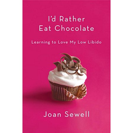 I'd Rather Eat Chocolate - -