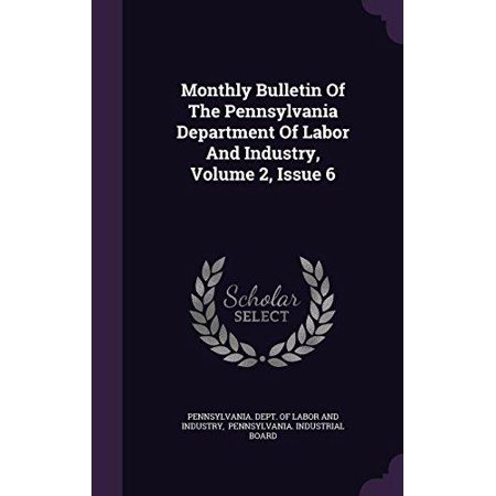 Monthly Bulletin of the Pennsylvania Department of Labor and Industry, Volume 2, Issue 6 - image 1 of 1