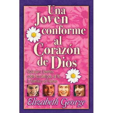 Una Joven Conforme Al Corazn de Dios : A Young Woman After God's Own (Una Mujer Conforme Al Corazon De Dios)
