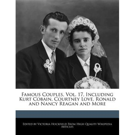 Famous Couples, Vol. 17, Including Kurt Cobain, Courtney Love, Ronald and Nancy Reagan and