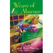 Weave of Absence : A Weaving Mystery