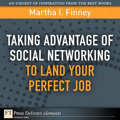 Taking Advantage of Social Networking to Land Your Perfect Job - eBook (Trading Jobs)