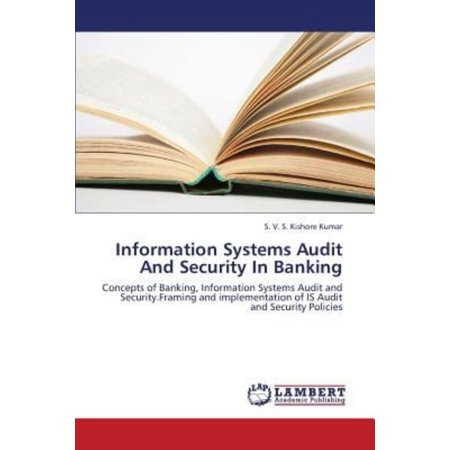 Information Systems Audit And Security In Banking