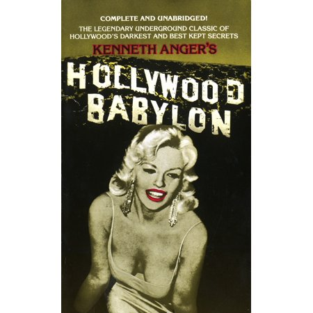 Hollywood Babylon : The Legendary Underground Classic of Hollywood's Darkest and Best Kept (Best Feet In Hollywood)