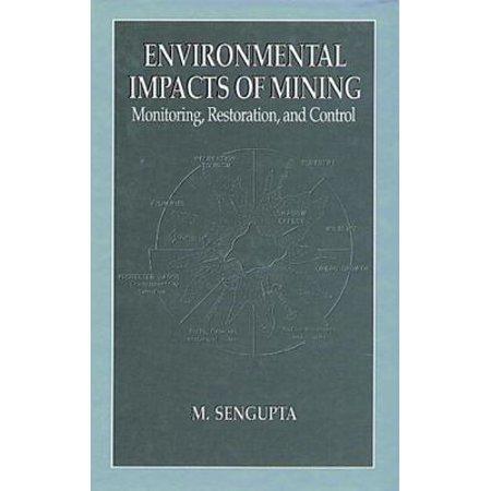 Environmental Impacts of Mining: Monitoring, Restoration, and Control