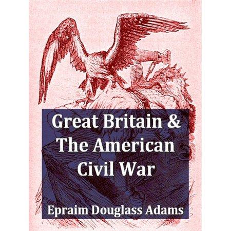 Great Britain and the American Civil War, Volumes I-II Complete - (Great Britain And The American Civil War)