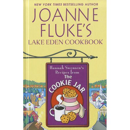 Joanne Fluke's Lake Eden Cookbook : Hannah Swensen's Recipes from the Cookie Jar Gift Jar Cookie Recipes