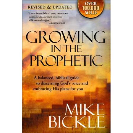 Growing in the Prophetic : A Practical, Biblical Guide to Dreams, Visions, and Spiritual (Grow Vision)