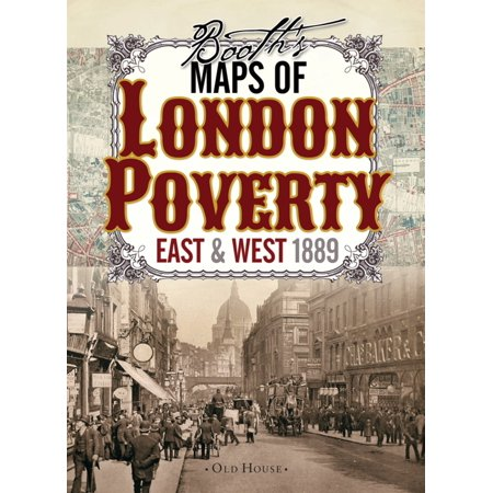 Booth's Maps of London Poverty: East & West 1889