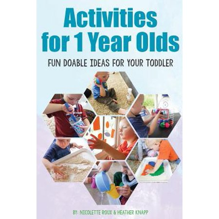 Activities for 1 Year Olds : Fun Doable Ideas for Your Toddler