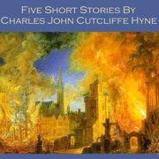 Five Short Stories by Charles John Cutcliffe Hyne - Audiobook