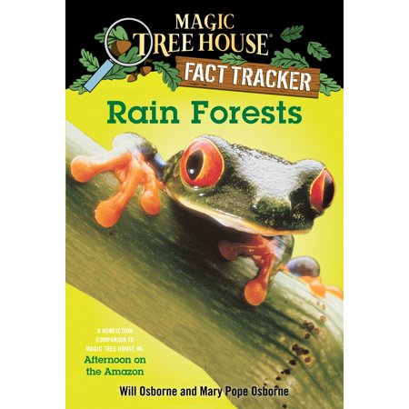 Rain Forests : A Nonfiction Companion to Magic Tree House #6: Afternoon on the