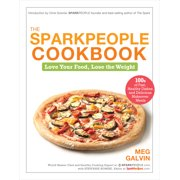 The Sparkpeople Cookbook : Love Your Food, Lose the Weight