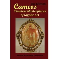 Cameos: Timeless Masterpieces of Glyptic Art: Revised and Expanded 2nd Edition (Paperback)