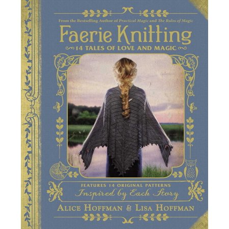 Faerie Rose - Faerie Knitting: 14 Tales of Love and Magic (Hardcover)