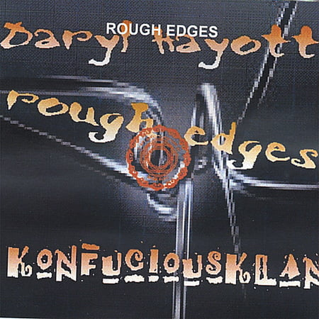 Rough Edges Daryl Hayott is an established and world respected Bassplayer. This Brazilian artist has played with a ton of artist. Sade, Al Jarreau, Joe Zawinal, Osibissa, Teddy Riley Warner Brothers music and on and on. In october 2005 he and friend Neil Bertrand launched CATEGORY FIVE RECORDS. The debut CD TRIBAL PASSAGES has been a chart topper for months. The band Konfuciousklan is comprised of top notch vocals as well as instrument versatility from the members. All of us are experienced in several instruments. The band is more of a family. Their performance relationship is amazing. This music is very much alive and clean. Two songs, Y.Y.Y. and BLACK ANACONDA were written for an INDIE film. Theres also a LIVE piece done in Rome in Feb,2006. All mentioned tunes have reached the top of the indie charts in succession.