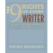The 9 Rights of Every Writer : A Guide for Teachers